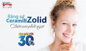 Khuyến mãi bọc răng sứ Ceramill Zolid  giảm 30%