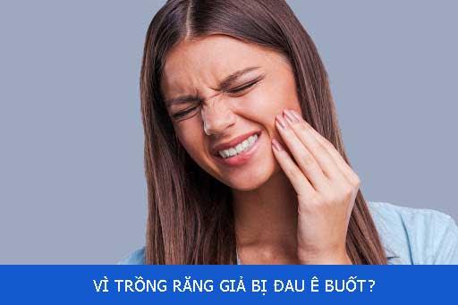 Vì sao trồng răng giả bị đau? Cách khắc phục hiệu quả